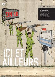 Ici & Ailleurs ( Here & Elsewhere )