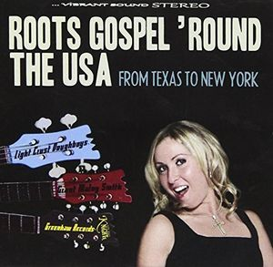 Roots Gospel Round the USA: From Texas to New York
