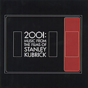 2001: Music from Films of Stanley Kubrick (Original Soundtrack)