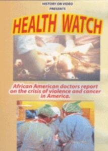 Health Watch - African American Doctors Report on