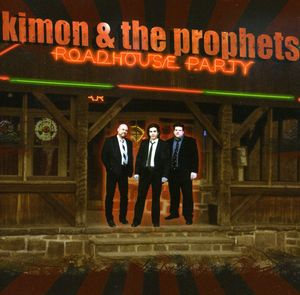 Kimon & the Prophets : Roadhouse Party