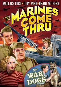 Marines Come Thru (1938) /  War Dogs (1942)