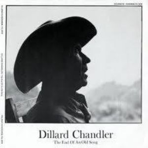 Chandler, Dillard : End of An Old Song