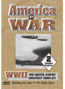 America at War: WWII Rattling the Saber & We Strik