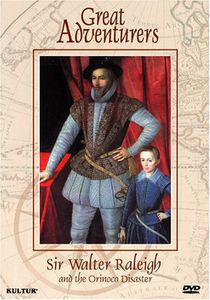 Great Adventurers: Sir Walter Raleigh & the