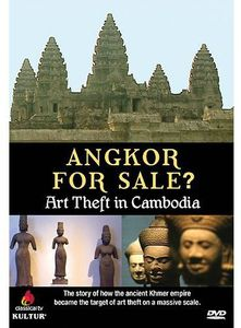 Angkor for Sale Art Theft in Cambodia