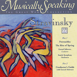 Stravinsky Petrouchka/ Rite of Spring/ Musically Speaking