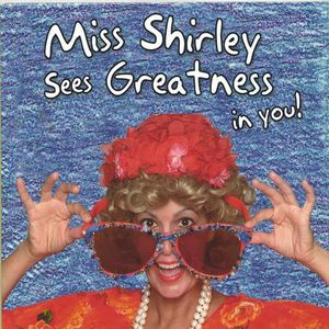 Miss Shirley Sees Greatness in You