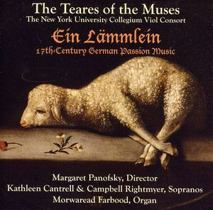 Ein Lammlein: 17th-Century German Passion Music