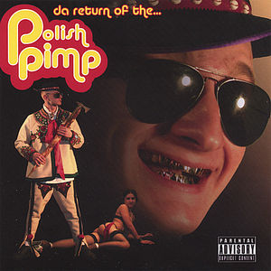 Da Return of the Polish Pimp