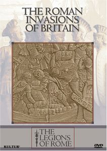 Legions of Rome: Rome Invasions of Britain