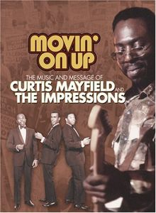Movin on Up: Music & Message of Curtis Mayfield