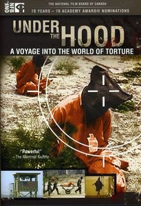 Under the Hood: Voyage Into the World of Torture
