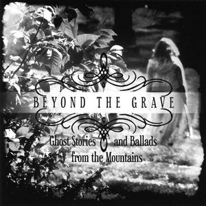 Beyond the Grave: Ghost Stories & Ballads from the