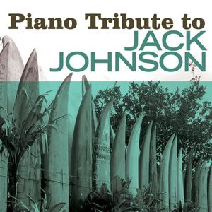 Piano Tribute to Jack Johnson /  Various