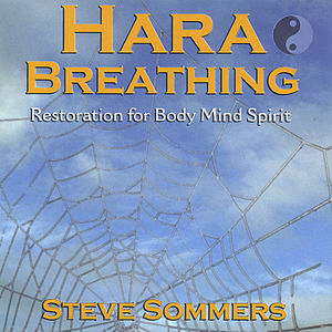 Sommers, Steve : Hara Breathing: Restoration for Body Mind Spirit