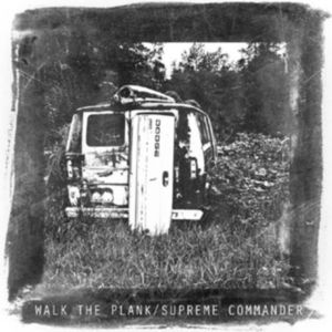 Walk the Plank /  Supreme Commander (Split)