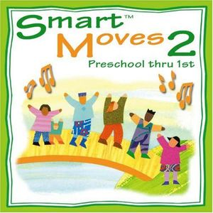 Smart Moves 2: Preschool Thru 1st
