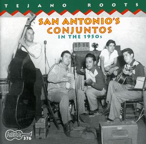 San Antonio's Conjuntos in the 1950s /  Various