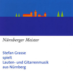Narnberger Meister-Luth & Guitar Music from Nuernb