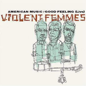 American Music /  Good Feeling: Live