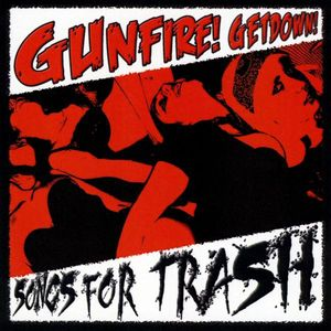Gunfire! Getdown! : Songs for Trash