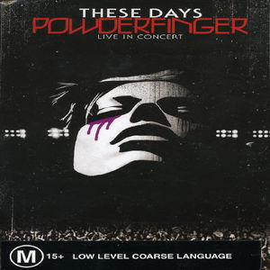 These Days: Powderfinger Live in Concert