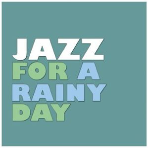 Jazz for a Rainy Day