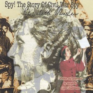Spy! the Story of Civil War Spy Elizabeth Van Lew