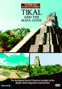 Tikal & Maya Gods: Sites of the World's Cultures