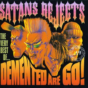 Satan's Rejects: Very Best of Demented Are Go [Import]