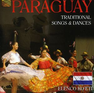 Paraguay - Traditional Songs & Dances