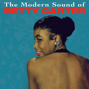Modern Sound of Betty Carter /  Out There [Import]
