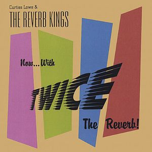 Now.. With Twice the Reverb