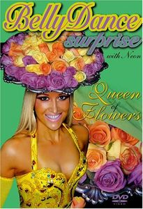 Bellydance Surprise: Queen of Flowers
