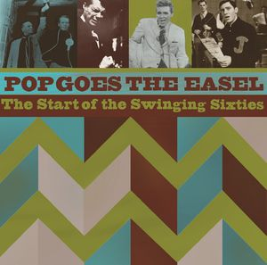 Pop Goes the Easel: Start of the Swinging Sixties [Import]