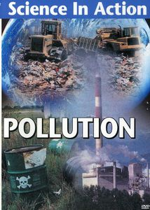 Science in Action: Pollution