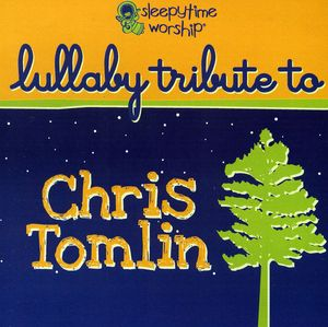 Lullaby Tribute to Chris Tomlin /  Various