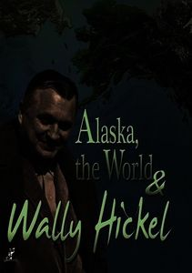 Alaska the World & Wally Hickel