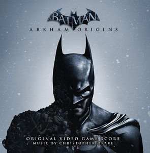 Batman: Arkham Origins ((Original Video Game Score))