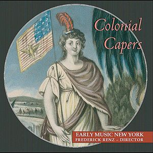 Colonial Capers: Odes Anthems Jigs & Reels