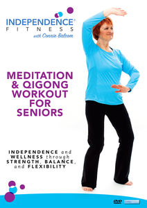 Independence Fitness: Meditation And Qigong Workout For Seniors