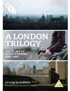 London Trilogy: The Films of St Etienne 2003-07
