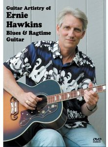 Guitar Artistry of Ernie Hawkins: Blues & Ragtime