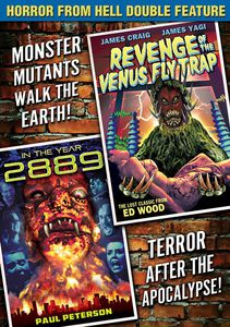 Horror from Hell Double Feature: Revenge of the Venus Flytrap/ In the Year 2889