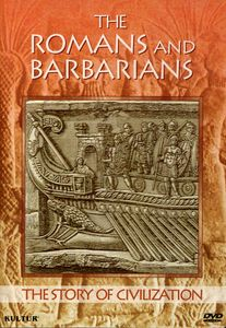 Story of Civilization: Romans & Barbarians