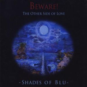 Beware! the Other Side of Love