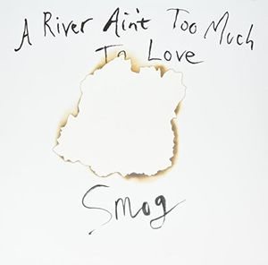 River Ain't Too Much to Love [Import]