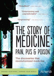 Story of Medicine: Pain Pus & Poison