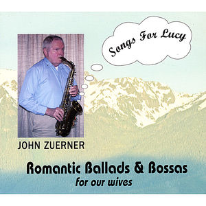 Zuerner, John : Songs for Lucy